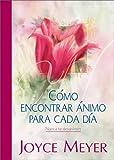 Meyer, Joyce: Como Encontrar Animo para Cada Dia (Never Lose Heart) (Spanish Edition)