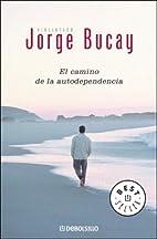 El camino de la autodependencia by Jorge…