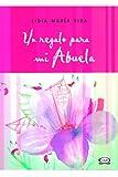 Riba, Lidia Maria: Un regalo para mi abuela / A Gift For My Grandmother (Spanish Edition)
