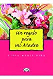 Riba, Lidia Maria: Un regalo para mi madre/ A Gift for my Mother (Spanish Edition)