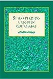 Riba, Lidia Maria: Si Has Perdido A Alguien Que Amabas (Spanish Edition)