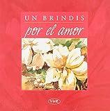 Riba, Lidia Maria: Un Brindis Por El Amor (Spanish Edition)