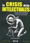 Dieterich, Heinz: La Crisis de Los Intelectuales (Spanish Edition)