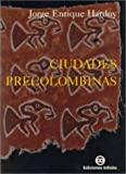 Hardoy, Jorge Enrique: Ciudades Precolombinas (Spanish Edition)