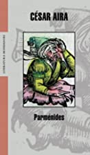 Parmenides by César Aira