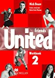 Beare, Nick: Friends United 2 - Workbook/Self-Study Worksheets (Spanish Edition)