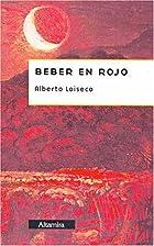Beber En Rojo (Dracula) by Alberto Laiseca