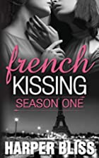 French Kissing: Season One by Harper Bliss