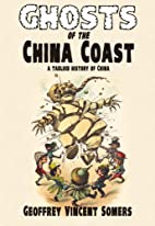 Ghosts of the China Coast: A Tabloid History…