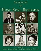 Dictionary of Hong Kong Biography by May…