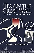 Tea on the Great Wall: An American Girl in…