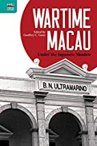 Wartime Macau: Under the Japanese Shadow by…