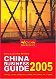 Earnshaw, G: China Business Guide 2005: The Definitive Guide to Doing Business in China