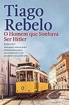 O homem que sonhava ser Hitler by Tiago…