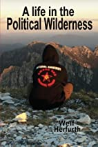 A Life in the Political Wilderness by Welf…