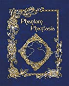 Phantom Phantasia: Poetry for the Phantom of…