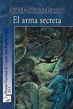 El arma secreta by José M.…