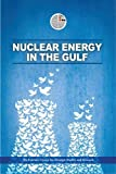 The Emirates Center for Strategic Studies and Research: Nuclear Energy in the Gulf