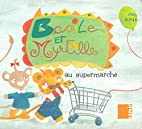 Basile et Myrtille - Au supermarché…