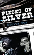 Pieces of Silver by Dipita Kwa