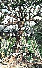 The Mahogany Tree * El árbol de caoba…