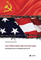 The Cyprus Crisis and Cold War: USSR…