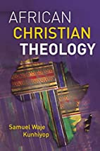 African Christian Theology by Samuel Waje…