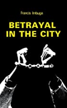 Betrayal in the City (Plays for Schools) by…