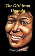 The girl from Uganda by Tengio Urrio
