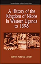 A history of the kingdom of Nkore in Western…
