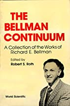 The Bellman Continuum: A Collection of the…