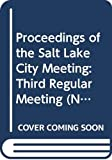 Ball, James: Proceedings of the Salt Lake City Meeting: Third Regular Meeting