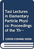 Williams, D.: Tasi Lectures in Elementary Particle Physics: Proceedings of the Theoretical Advanced Study Institute