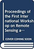 El-Baz, Farouk: Proceedings of the First International Workshop on Remote Sensing and Resource Exploration: Ictp (Trieste, Italy 9 Feb-6 Mar 1987)