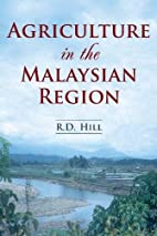 Agriculture in the Malaysian Region by R. D.…