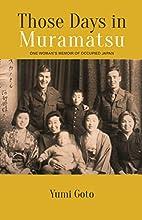 Those Days in Muramatsu: One Woman's…