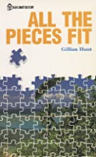 All the Pieces Fit by Gillian Hunt