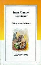 El Pulso de la nada by Juan Manuel Roca…