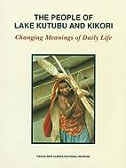 The People of Lake Kutubu and Kikori:…
