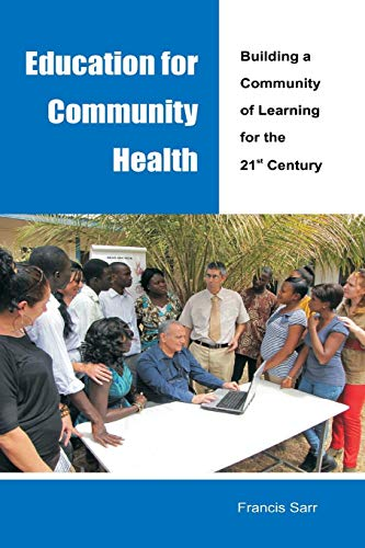 education-for-community-health-building-a-community-of-learning-for-the-21st-century