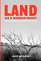 Land as a Human Right. A History of Land Law…