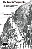 McCarthy, James: The Road to Tanganyika: The Diaries of Donald Munro and William McEwan of the Stevenson Road  with an Introduction and Explanatory Notes
