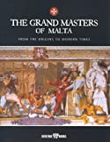 Mizzi, Pawlu: The Grand Masters of Malta: From the Origins to Modern Times