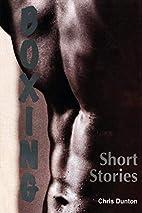 Boxing Short Stories by C.P. Dunton