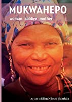 Mukwahepo. Women Soldier Mother by Ellen…