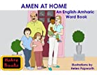 Amen at Home; An Amharic-English First Words…