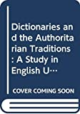 Wells, Ronald A.: Dictionaries and the Authoritarian Tradition, A Study in English Usage and Lexicography