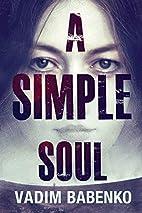 A Simple Soul by Vadim Babenko