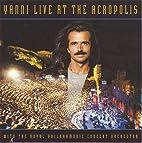 Yanni Live at the Acropolis by Yanni