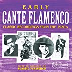 Early Cante Flamenco: Classic Recordings…